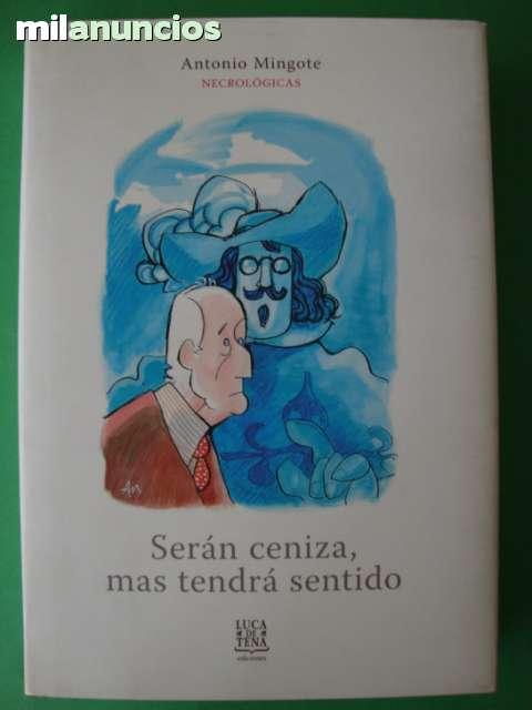 SERÁN CENIZA,  MAS TENDRÁ SENTIDO - foto 1