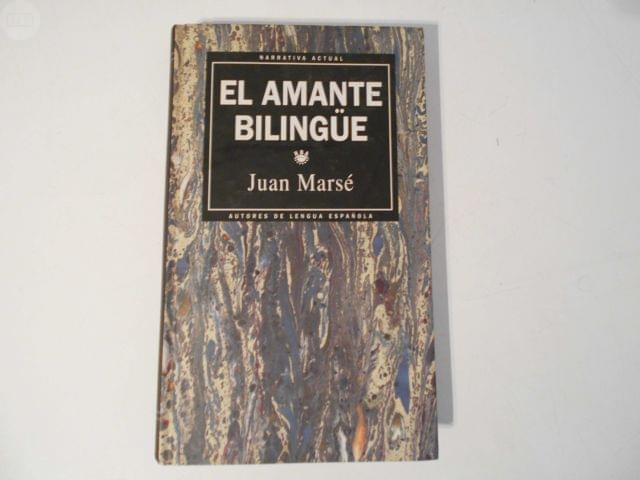 EL AMANTE BILINGÜE (JUAN MARSÉ)