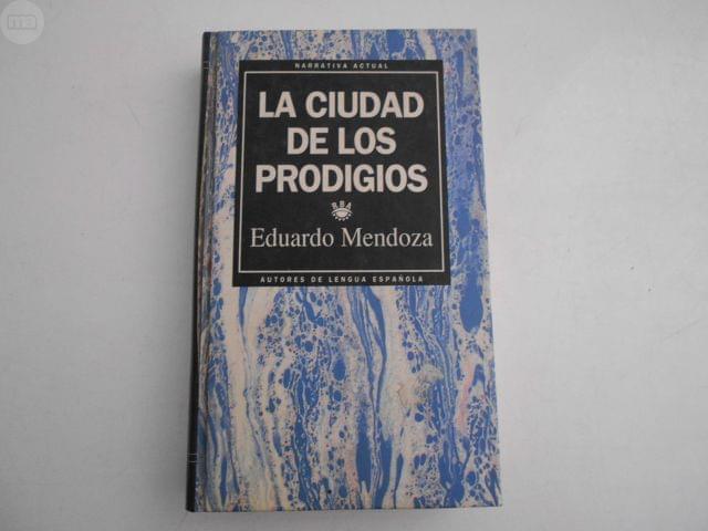 LA CIUDAD DE LOS PRODIGIOS (E. MENDOZA)