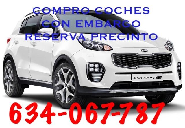 COMPRO COCHES CON EMBARGO RESERVA ETC
