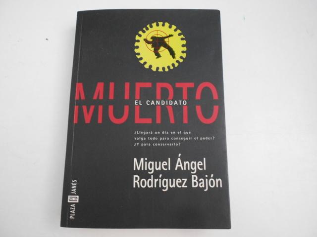 EL CANDIDATO MUERTO(MIGUEL Á.  RODRÍGUEZ) - foto 1