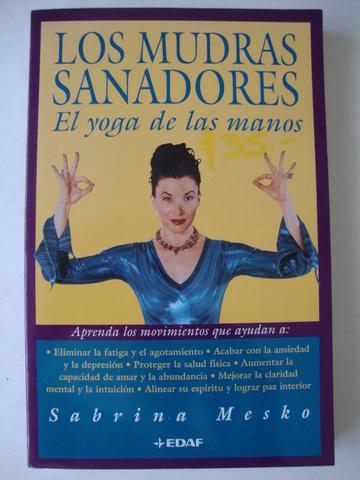 Leer Pdf Los Mudras Sanadores El Yoga De Las Manos