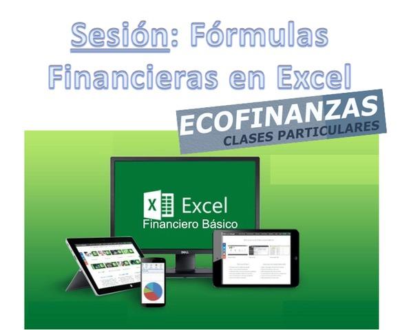SESIÓN FORMULAS FINANCIERAS EXCEL - foto 1