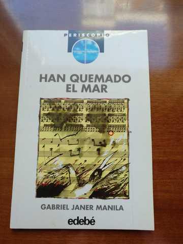 HAN QUEMADO EL MAR.  GABRIEL JANER MANILA - foto 1