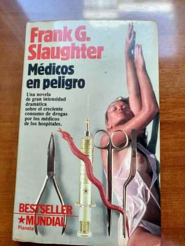 MÉDICOS EN PELIGRO.  FRANK G.  SLAUGHTER - foto 1