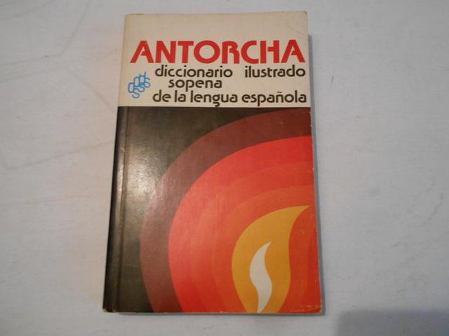 ANTORCHA.  DICCIONARIO ILUSTRADO SOPENA - foto 1