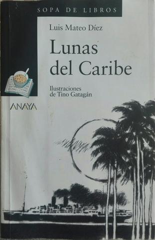 LUIS MATEO DÍEZ.  LUNAS DEL CARIBE.  - foto 1