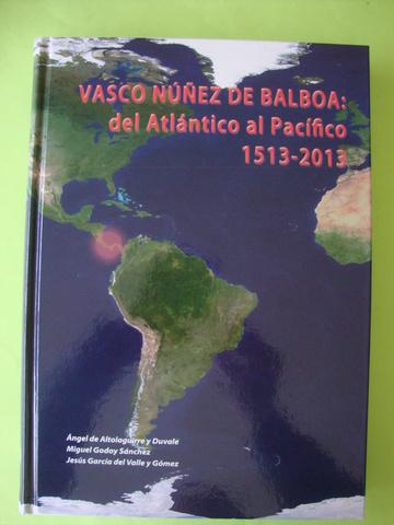 VASCO NÚÑEZ DE BALBOA:  DEL ATLÁNTICO AL - foto 3