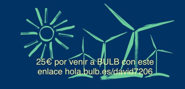 BULB Y TUS 25 EUROS POR CAMBIARTE - foto 1