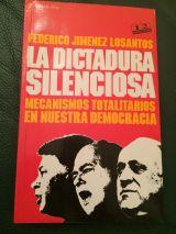 LA DICTADURA SILENCIOSA. FEDERICO JIMENEZ - foto