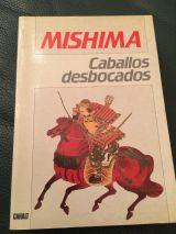 MISHIMA. CABALLOS DESBOCADOS.  - foto