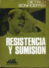D.  BONHOEFFER.  RESISTENCIA Y SUMISIÓN.  - foto