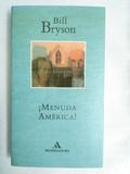 ¡ MENUDA AMERICA !. BILL BRYSON.  1 ºEDI
