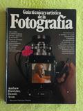 LA FOTOGRAFÍA GUÍA TÉCNICA Y ARTÍSTICA - foto