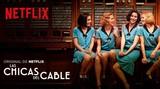 las chicas del cable de Netflix - foto