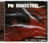 CD Mr. Rooster – All That Noise - foto