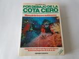 POR DEBAJO DE LA COTA CERO,  BUCEO,  1991 - foto