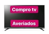 COMPRO TELEVISORES AVERIADOS SAMSUNG LG