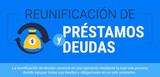 REUNIFICACION DE PRESTAMOS Y DEUDAS - foto