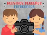 NUESTROS PEQUEÑOS FOTÓGRAFOS - foto